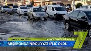 Abşeronda nəqliyyat iflic oldu, Masazırı su basdı
